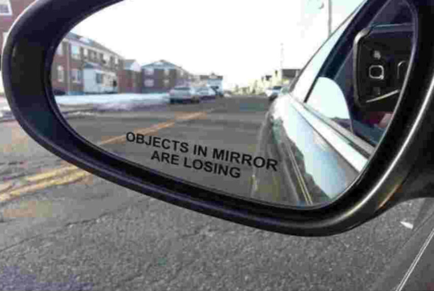 Objects in Mirror are Losing